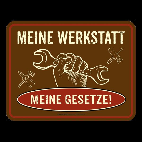 """Blechschild """"Meine Werkstatt – meine Gesetze"""""""