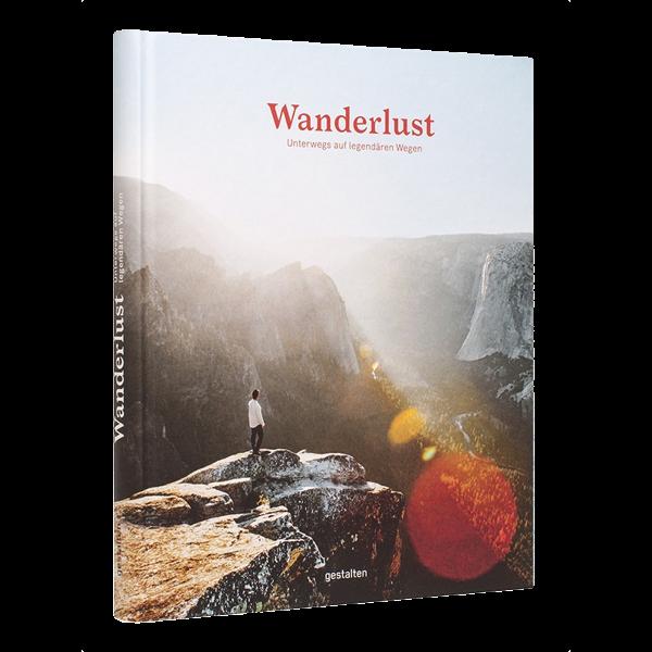 Wanderlust - Unterwegs auf legendären Wegen
