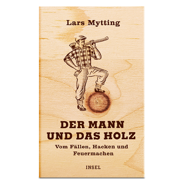 """""""Der Mann und das Holz"""" von Lars Mytting"""