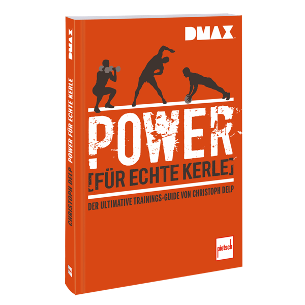 DMAX Power für echte Kerle - Der ultimative Trainings-Guide