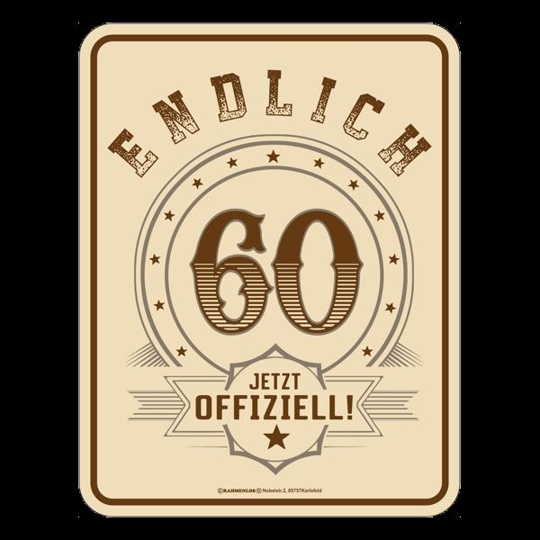 """Blechschild """"Endlich 60"""""""