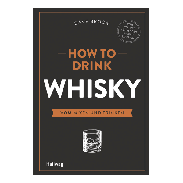 """How to drink Whisky"" von Dave Broom"