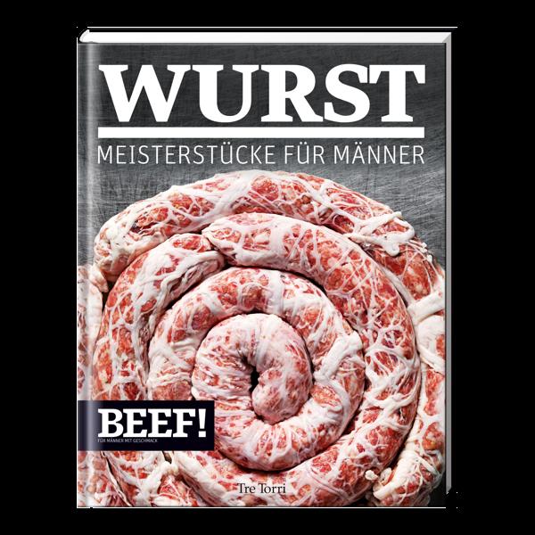 BEEF! Wurst - Meisterstücke für Männer