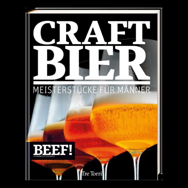 BEEF! Craft Beer - Meisterstücke für Männer