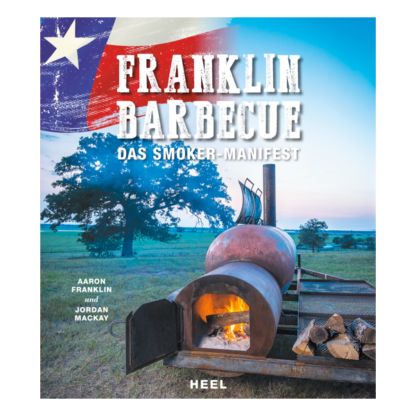 Franklin Barbecue – Das Smoker-Manifest
