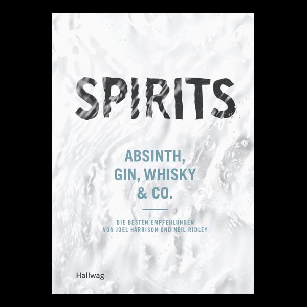 Spirits: Absinth, Gin, Whisky & Co.