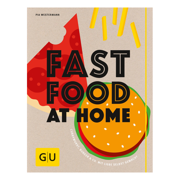 """Kochbuch """"Fast Food At Home"""""""