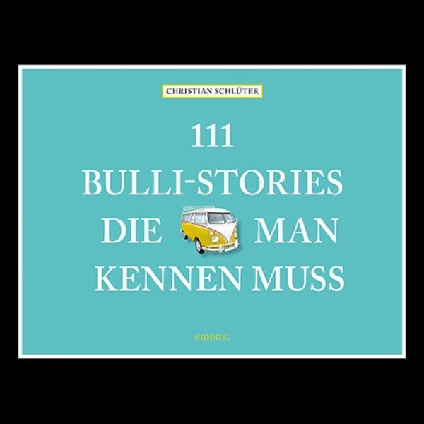 111 Bulli-Stories, die man kennen muss