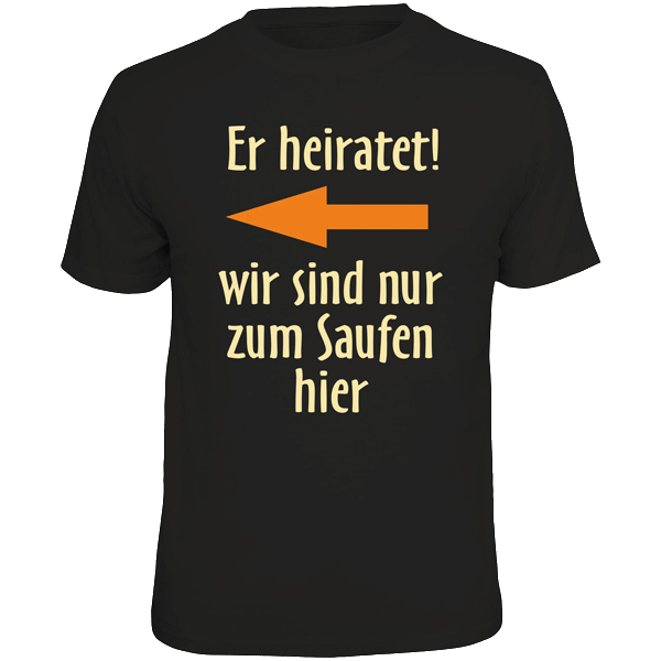"T-Shirt ""Er heiratet"" (links)"