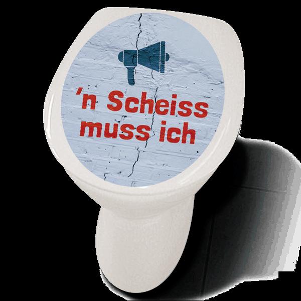 """Klodeckelaufkleber """" 'n Scheiss muss ich"""""""
