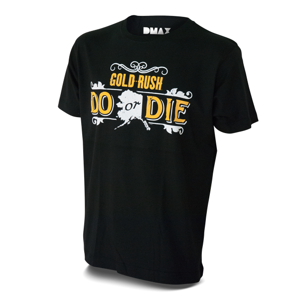 "Gold Rush T-Shirt ""Do or Die"""