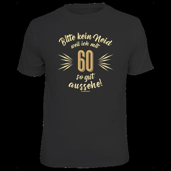 """T-Shirt """"Bitte kein Neid"""" 60"""