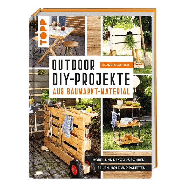 Outdoor DIY-Projekte aus Baumarktmaterial