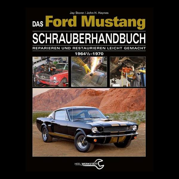Das Ford Mustang Schrauberhandbuch