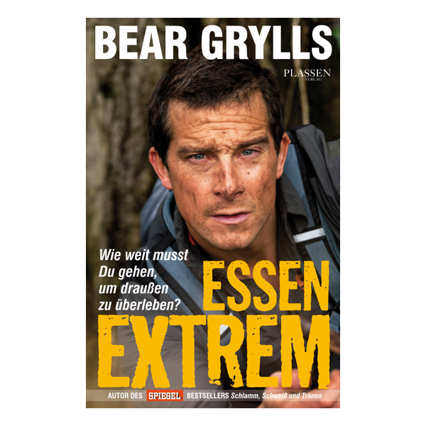 Bear Grylls - Essen Extrem