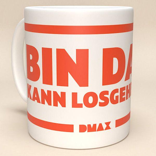 """DMAX Tasse """"Bin da – kann losgehen"""""""