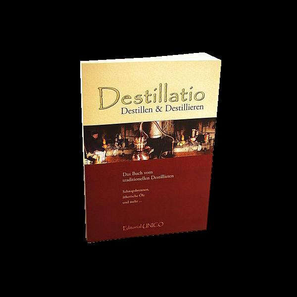 Destillatio - Das Buch vom Destillieren