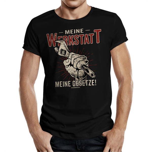 """T-Shirt """"Meine Werkstatt – meine Gesetze"""""""