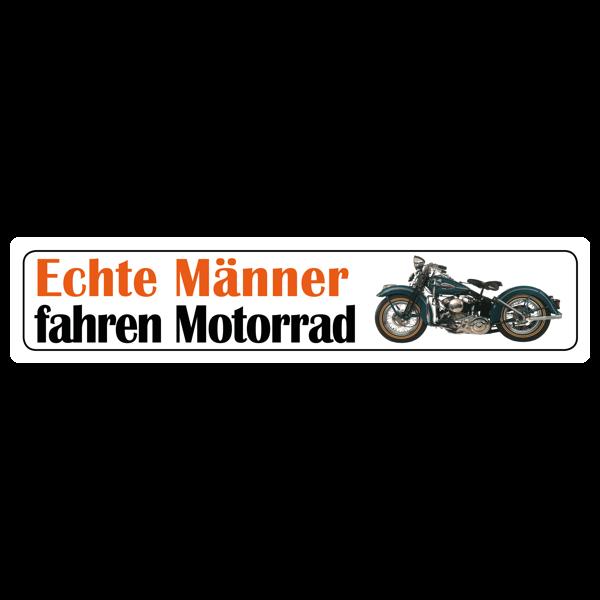 "Straßenschild ""Echte Männer fahren Motorrad"""