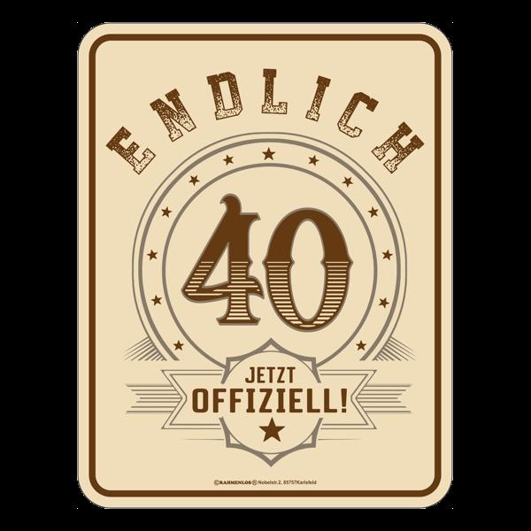 """Blechschild """"Endlich 40"""""""