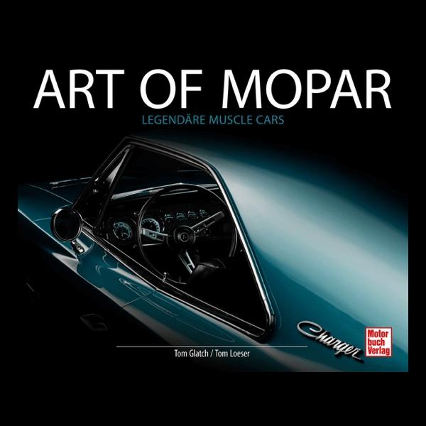 Art of Mopar - Legendäre Muscle Cars