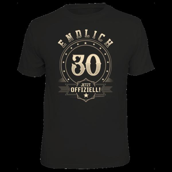 """T-Shirt """"Endlich 30"""""""