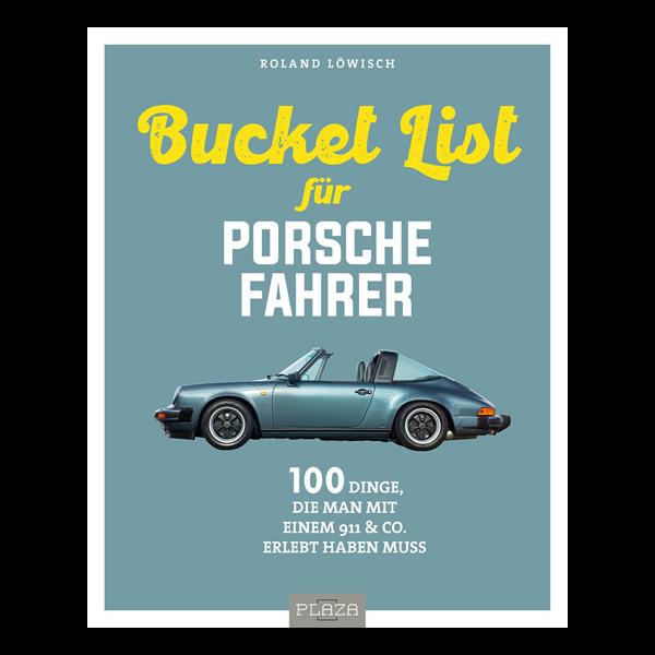 Die Bucket List für Porsche Fahrer