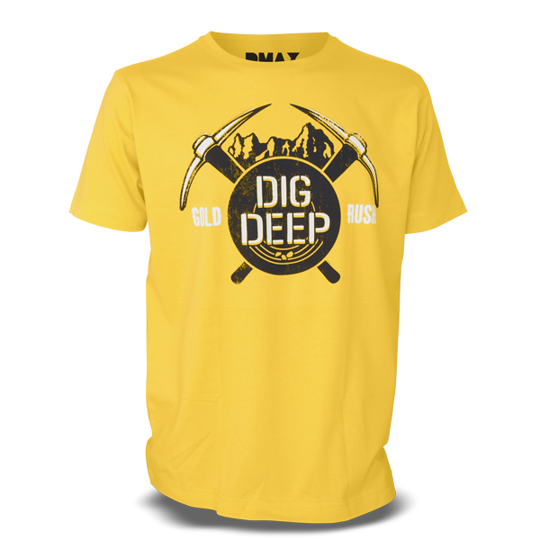 "Gold Rush T-Shirt ""Dig Deep"""