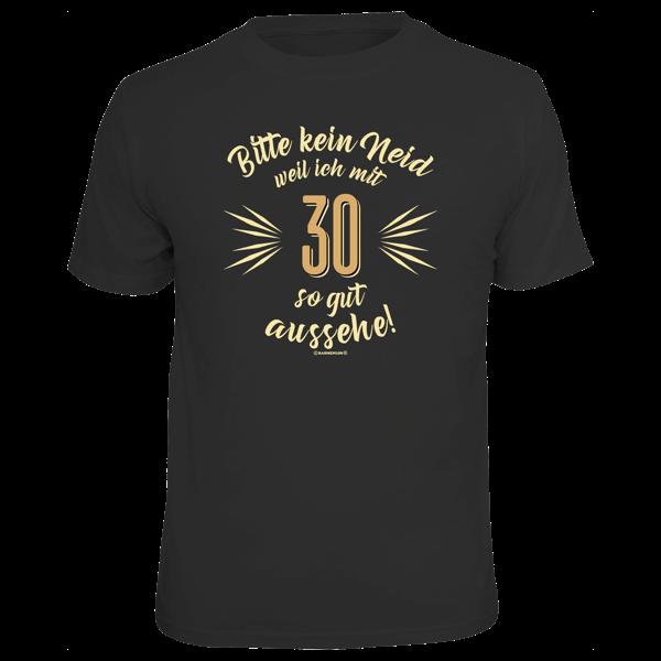 """T-Shirt """"Bitte kein Neid"""" 30"""