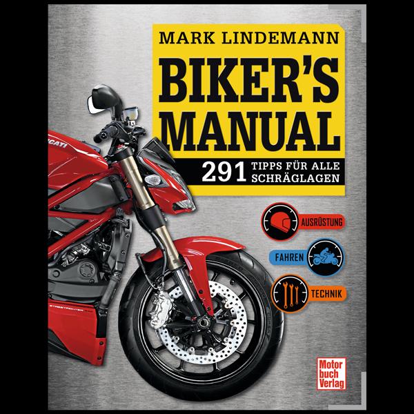 Biker's Manual - 291 Tipps für alle Schräglagen