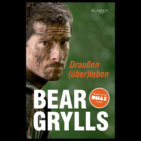 Bear Grylls - Draußen (über)leben