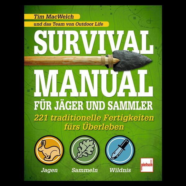 Survival Manual für Jäger und Sammler - 221 traditionelle Fertigkeiten fürs Überleben