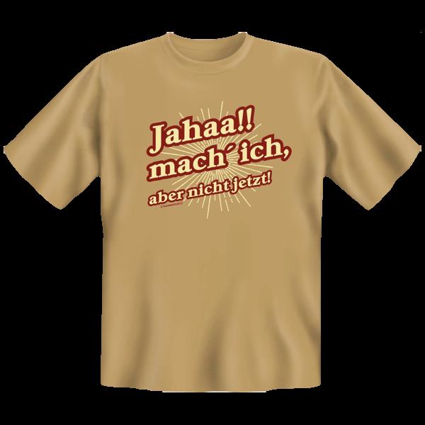 """T-Shirt """"Jahaa!! mach ich - aber nicht jetzt! """""""